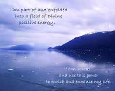 Affirmation about using the positive energy field.
