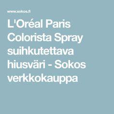 L'Oréal Paris Colorista Spray suihkutettava hiusväri - Sokos verkkokauppa Colorista, L'oréal Paris, Loreal
