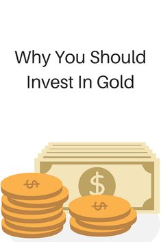 Reasons you should begin investing in gold.