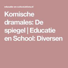 Komische dramales: De spiegel | Educatie en School: Diversen School, Theater, Mirrors, Ideas, Theatres, Teatro, Drama Theater
