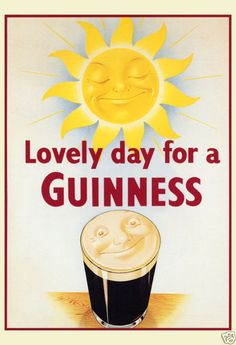 Google Image Result for http://i.ebayimg.com/t/Lovely-Day-Guinness-Poster-Sun-Beer-Poster-/01/!BhU,NEw!Wk~%24(KGrHqEOKjMErymHSE8bBLImqfmh2!~~_3.JPG
