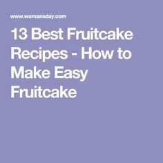 13 Best Fruitcake Recipes - How to Make Easy Fruitcake