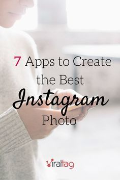 7 Apps to Create the Best Instagram Photos http://blog.viraltag.com/2015/07/10/7-apps-to-create-the-best-instagram-photo/