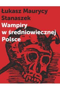Wampiry w średniowiecznej Polsce Mystery, Comic Books, Comics, Mysterious, Author, Cartoons, Cartoons, Comic, Comic Book