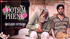Jootam Phenk Lyrics From Gulabo Sitabo Feat Amitabh Bachchan And Ayushmann Khurrana Is Brand New Hindi Song Sung By Piyush Mishra. Jootam Phenk Song Lyrics Free Song Lyrics, Latest Song Lyrics, Lyrics Lyrics, New Hindi Video, New Hindi Songs, Hindi Bollywood Movies, Latest Bollywood Songs, New Movie Song