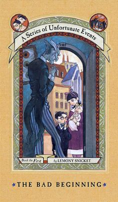 A Series Of Unfortunate Events : The Bad Beginning