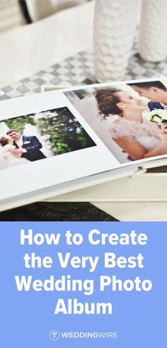 Here's a guide to creating a beautiful wedding photo album, from start to finish.