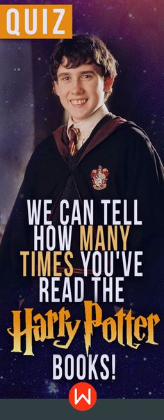 How many times have you read The Harry Potter books? This HP quiz will tell how many times you've read the HP books! HP quiz, Potterhead, Neville Longbottom, JK Rowling, Harry Potter Book quiz, Hogwards, Gryffindor, Wizarding World quiz.