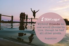 Without #friends no one would choose to live, though he had all other goods. #Augustine