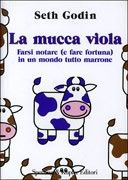 La Mucca Viola by Seth Godin.  http://www.ilgiardinodeilibri.it/libri/__mucca-viola-godin.php?pn=4654