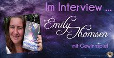 Heute möchte ich Euch die Autorin Emily Thomsen - Autorin und ihre Bücher vorstellen. Emily stellte sich meinen vielen Fragen und Ihr könnt Euch auf ein sehr interessantes Interview freuen.  Außerdem gibt es auch etwas zu gewinnen. Mit etwas Glück könnt Ihr ein signiertes Taschenbuch + Goodies gewinnen.