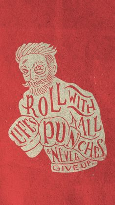 Roll with all life's punches and never give up. By Joshua Noom Tatto Ink, Tatoo Art, Material Arts, Cover Design, Inspiration Typographie, Art Graphique, Typography Design, Lettering Art, Typography Quotes