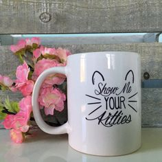Cat Mug, Crazy Cat Lady, Funny Coffee Mug, Show Me Your Kitties, Unique Coffee Mug, Cat Lady Gift, Cat Lover, Humorous Gift