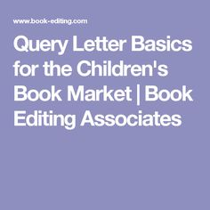query letter basics for the childrens book market book editing associates writing kids books
