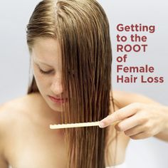 Getting to the ROOT of Female Hair Loss