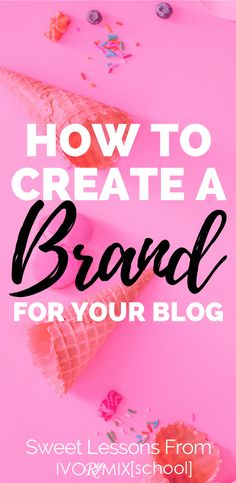 How to create a brand for your blog and branding lessons for your business