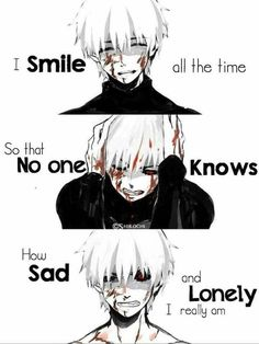 Tokyo ghoul Kaneki kun Sorry for not realizing your pain Sad Anime Quotes, Manga Quotes, Tokyo Ghoul Quotes, Sad And Lonely, Dark Quotes, Depression Quotes, Anime Depression, How To Cure Depression, Anime Life