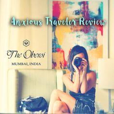 ANXIOUS TRAVELER REVIEW: THE OBEROI HOTEL http://anxioustraveler.com/2016/04/anxious-traveler-oberoi-hotel-mumbai/
