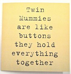 Twin mummies are like buttons Card Love Twins, Button Cards, Twin Boys, Triplets, Mothers Love, Personalized Gifts, First Love, Double Trouble, Unique Gifts
