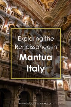 A visual guide to exploring the Italian Renaissance in Mantua, Italy. Photos to inspire your next trip! | Geotraveler's Niche Travel Blog