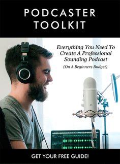 Just starting out? Grab your free download!   THE NEW PODCASTER'S TOOLKIT:  Everything you need to create a professional sounding podcast on a beginners budget.