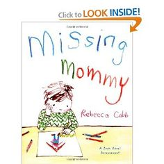 Missing Mommy: A Book About Bereavement: Rebecca Cobb: 9780805095074: Amazon.com: Books