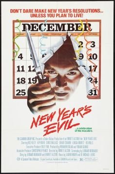 """New Year's Evil is a 1980 American slasher film (""""This New Year's, you're invited to a killer party..."""").  During a New Year's Eve celebration, a Punk Rock & New Wave t.v. show host gets a phone call saying that when New Year's strikes in each time zone, someone will be murdered--and she will be the last one."""