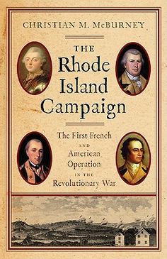The Rhode Island Campaign: The First French and American Operation in the Revolutionary War