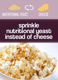 Healthier Choices: Sprinkle nutritional yeast on popcorn instead of cheese. | Buzzfeed