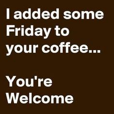 Funny Happy Friday Quotes With Images Coffee Talk, Coffee Is Life, I Love Coffee, Coffee Break, My Coffee, Coffee Shop, Happy Coffee, Coffee Lovers, Morning Coffee