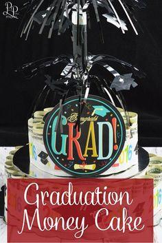 Graduation gift idea - Money Cake!!  SOOOOOO easy!!!
