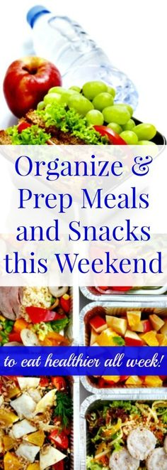 Organize and Prep Meals and Snacks this Weekend - to Eat Healthier All Week - Here are 5 simple things you can do this weekend to feed your family healthy meals and snacks next week, while saving time and reducing stress. These are perfect for back to school. Family dinner   School lunch   Healthy snacks #weightlossrecipes