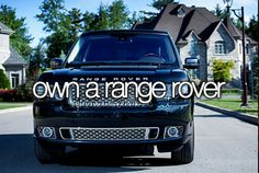 Own a Range Rover.