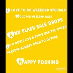 I love do weekend sales If u don't like a price make an offer I don't refuse any reasonable offer Other
