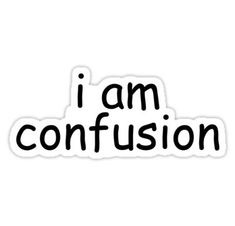 'I am confusion vine sticker' Sticker by lmkdesigns – Vine Ideas Snapchat Stickers, Meme Stickers, Tumblr Stickers, Phone Stickers, Cool Stickers, Printable Stickers, Red Bubble Stickers, Black And White Stickers, Funny Phone Wallpaper