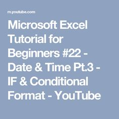 Microsoft Excel Tutorial for Beginners #22 - Date & Time Pt.3 - IF & Conditional Format - YouTube