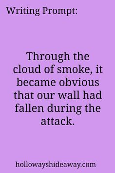 Writing Prompt-Through the cloud of smoke it became obvious that our wall had fallen during the attack-July 2016-Dystopian Prompts