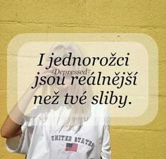 Pravda.. Bohužel Just Me, I Love You, My Love, Sad Life, Crazy Girls, English Words, True Quotes, Motto, Thoughts