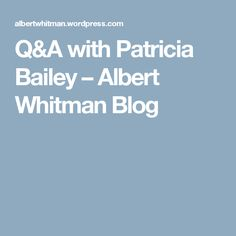 Q&A with Patricia Bailey – Albert Whitman Blog