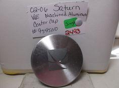 02-06 Saturn Vue wheel CENTER CAP  9595010 hub centercap cover  2493 #SATURNVUE