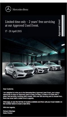 Mercedes Benz is a big brand with a robust email marketing strategy. Take a look at how Mercedes Benz's marketing team used Campaign Monitor to invite their customers to their Approved Used event.