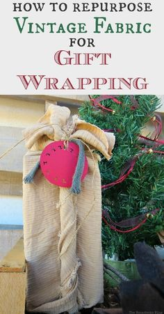 Using fabric and left over embellishments to wrap gifts. How to Repurpose vintage fabric for gift wrapping, the boondocksblog.com