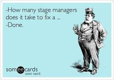 Stage Managers ;)