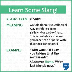"""""""Flame"""" is a slang term you may not be familiar with. Have you heard people use """"flame"""" when referring to an ex?"""