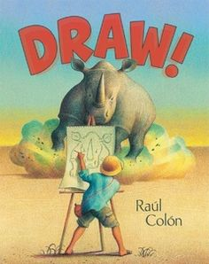 , by Raúl Colón. (Simon & Schuster Books for Young Readers, In this wordless picture book, a boy who is confined to his room fills his sketch pad with lions and elephants, then imagines himself on a safari. Best Books List, Good Books, My Books, Story Books, Book Lists, Wordless Picture Books, Wordless Book, Art Books For Kids, Childrens Books