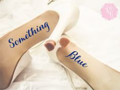 Check out this item in my Etsy shop https://www.etsy.com/uk/listing/285756441/wedding-shoes-decal-something-blue