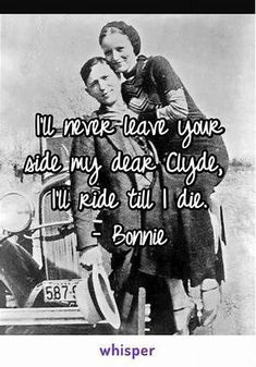 The Real Bonnie and Clyde Bonnie And Clyde Tattoo, Bonnie And Clyde Musical, Bonnie And Clyde Quotes, Bonnie Clyde, Lover Quotes For Him, Love Quotes, Deep Quotes, Qoutes About Love, Quotes About Love And Relationships