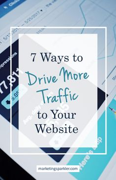 7 Ways To Drive More Traffic To Your Website Ι Marketing Sparkler Top Search Engines, Vehicle Signage, Website Ranking, Social Media Quotes, Your Website, Business Quotes, Business Goals, Blog Planner, Blog Writing