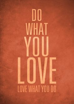 Do what you love by Gayana on Etsy, $15.00
