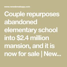 Couple repurposes abandoned elementary school into $2.4 million mansion, and it is now for sale   News Break Indoor Basketball Court, Home Still, New York Post, Previous Life, Elementary Schools, Abandoned, Messages, Mansions, News
